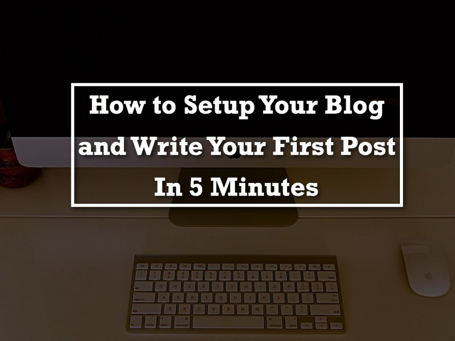 How to setup free blog in 5 minutes